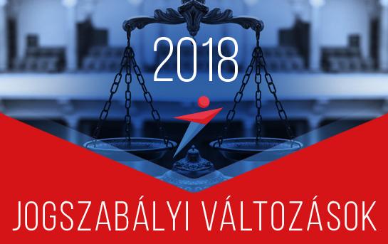 jogszabalyi valtozasok 2018